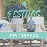 5 Estilos Para Decorar Una Terraza