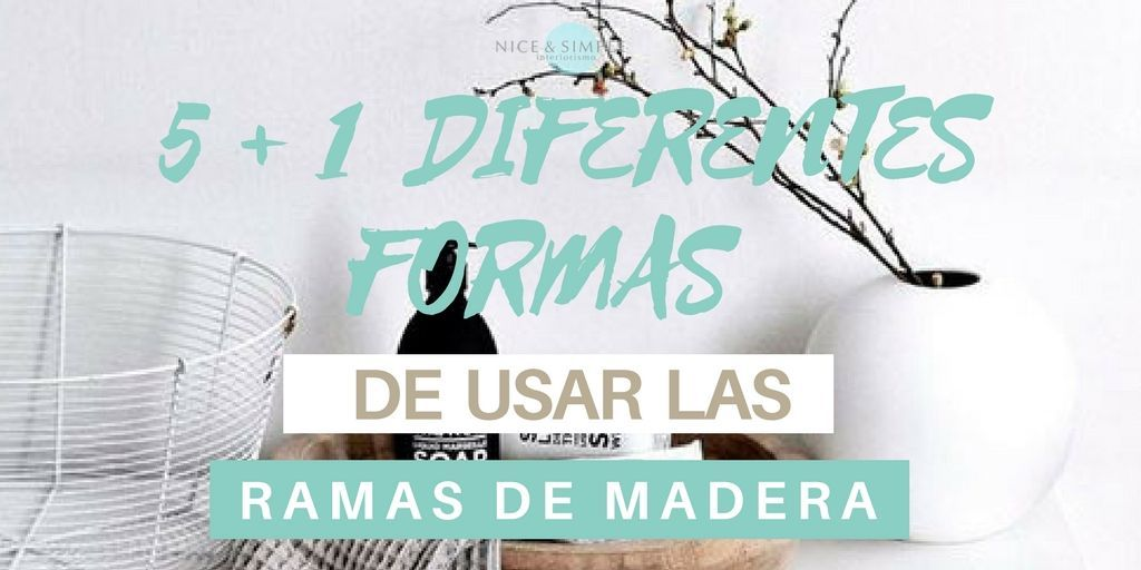5 +1 DIFERENTES FORMAS DE USAR LAS RAMAS DE MADERA