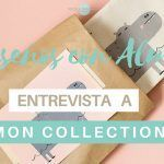 Diseños con Alma…. Entrevista a Mon Collection