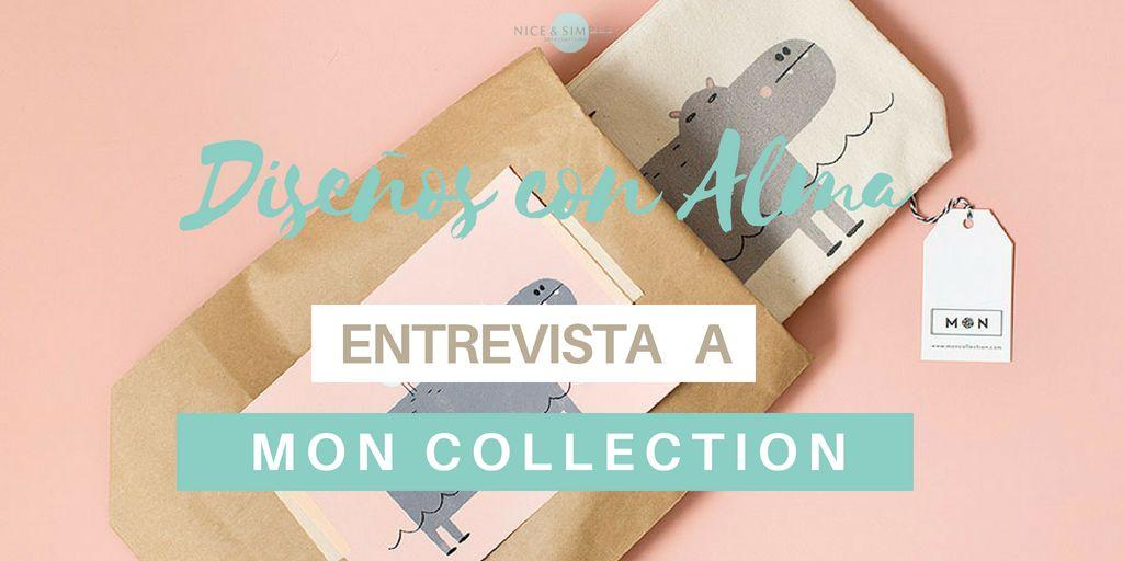 Diseños con Alma.... Entrevista a Mon Collection