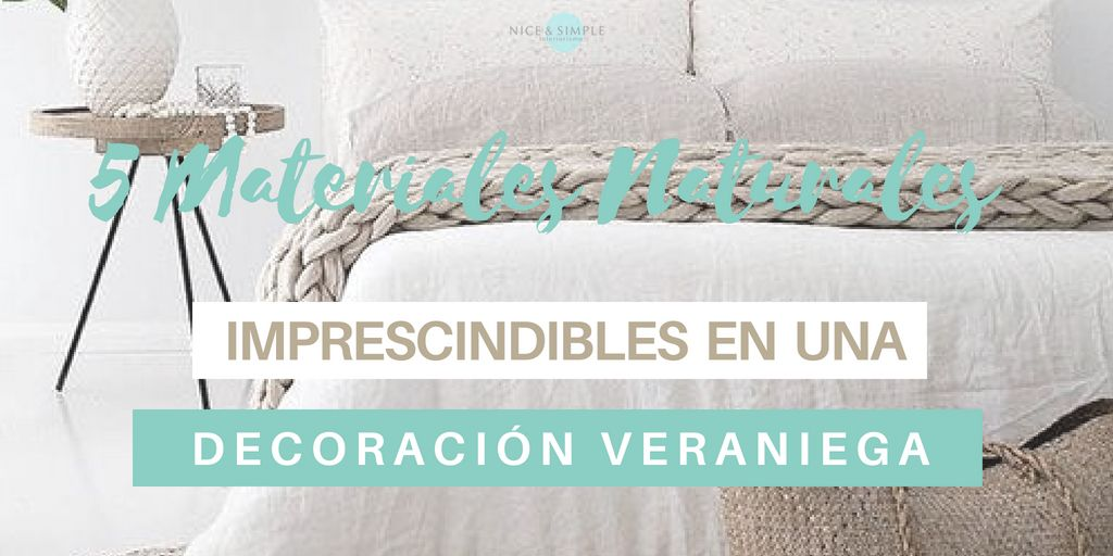 5 Materiales naturales imprescindibles en una decoración veraniega