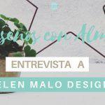 Diseños con Alma… Entrevista a Belen Malo Design